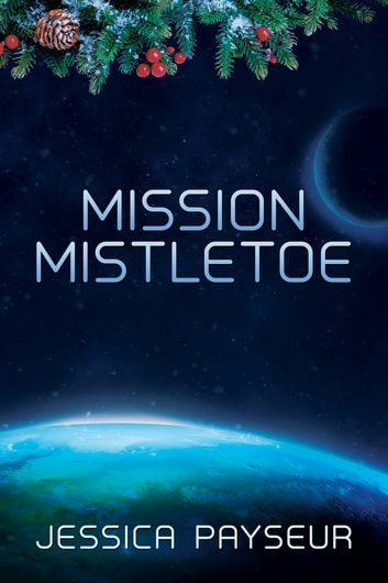 Mission Mistletoe ebook by Jessica Payseur