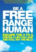 Be a Free Range Human ebook by Marianne Cantwell