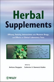 Herbal Supplements - Efficacy, Toxicity, Interactions with Western Drugs, and Effects on Clinical Laboratory Tests ebook by Amitava Dasgupta,Catherine A.  Hammett-Stabler