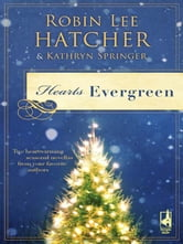 Hearts Evergreen - A Cloud Mountain Christmas\A Match Made for Christmas ebook by Robin Lee Hatcher,Kathryn Springer
