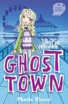 Saranormal: Ghost Town ebook by Phoebe Rivers