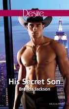 His Secret Son ebook by Brenda Jackson