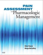 Pain Assessment and Pharmacologic Management ebook by Chris Pasero,Margo McCaffery