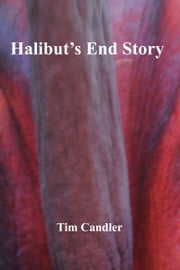 Halibut's End Story ebook by Tim Candler