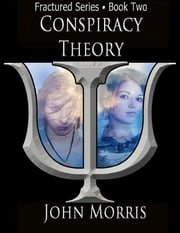 Conspiracy Theory ebook by John Morris