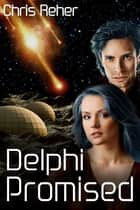 Delphi Promised ebook by Chris Reher