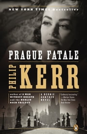 Prague Fatale - A Bernie Gunther Novel ebook by Philip Kerr