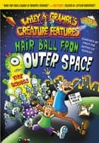 Wiley & Grampa #6: Hair Ball from Outer Space ebook by Kirk Scroggs