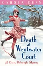 Death at Wentwater Court ebook by Carola Dunn