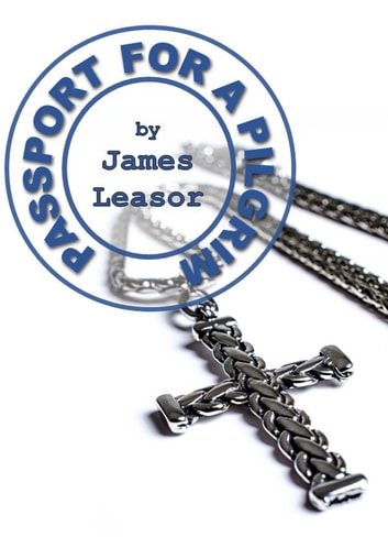 Passport for a Pilgrim ebook by James Leasor