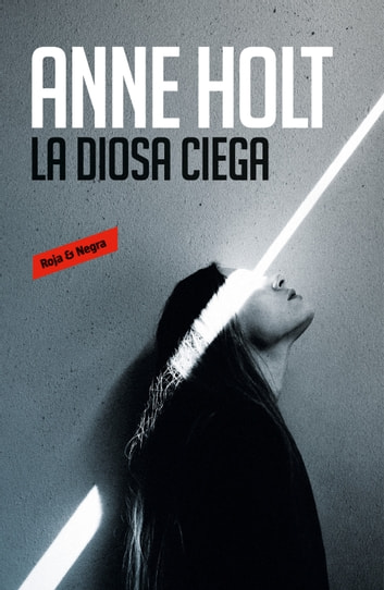 La diosa ciega (Hanne Wilhelmsen 1) ebook by Anne Holt
