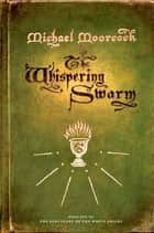 The Whispering Swarm ebook by Michael Moorcock