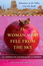 The Woman Who Fell from the Sky ebook by Jennifer Steil