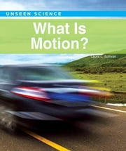 What Is Motion? ebook by Sullivan, Laura