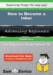How to Become a Inker ebook by Delisa Tibbs,Sam Enrico