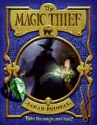 The Magic Thief ebook by Sarah Prineas, Antonio Javier Caparo