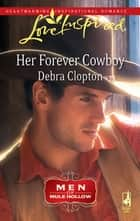 Her Forever Cowboy (Mills & Boon Love Inspired) (Men of Mule Hollow, Book 1) ebook by Debra Clopton