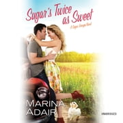 Sugar's Twice as Sweet - Sugar, Georgia: Book 1 audiobook by Marina Adair