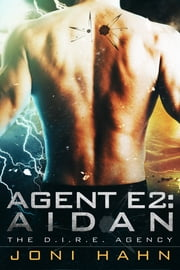 Agent E2: Aidan (Book 2 - The D.I.R.E. Agency Series) ebook by Joni Hahn