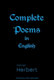 Complete Poems in English ebook by George Herbert,Neil Azevedo
