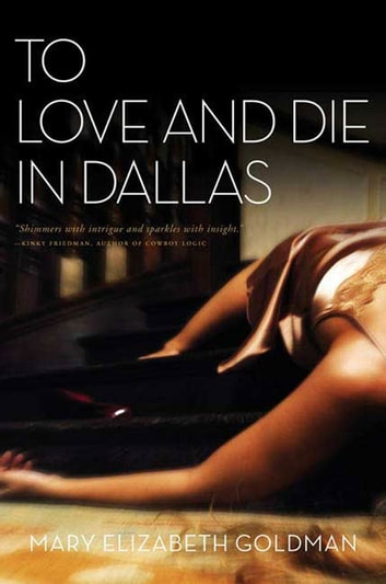To Love and Die in Dallas ebook by Mary Elizabeth Goldman