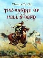 The Bandit of Hell's Bend ebook by Edgar Rice Burroughs