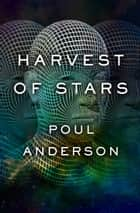 Harvest of Stars ebook by Poul Anderson