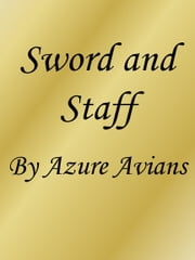 Sword and Staff ebook by Azure Avians