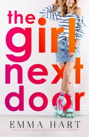 The Girl Next Door ebook by Emma Hart