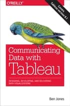 Communicating Data with Tableau ebook by Ben Jones