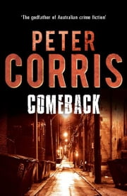 Comeback - Cliff Hardy 37 ebook by Peter Corris