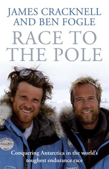 Race to the Pole ebook by Ben Fogle,James Cracknell