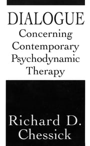 Dialogue Concerning Contemporary Psychodynamic Therapy ebook by Richard D. Chessick