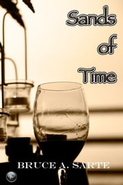 Sands of Time ebook by Bruce A. Sarte