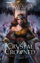 Crystal crowned (air awakens series book 5) ebook by Elise Kova