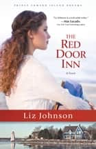 The Red Door Inn (Prince Edward Island Dreams Book #1) ebook by Liz Johnson
