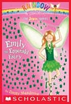 Jewel Fairies #3: Emily the Emerald Fairy - A Rainbow Magic Book ebook by Daisy Meadows