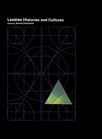 Encyclopedia of Lesbian Histories and Cultures ebook by