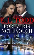 Forever Is Not Enough (Forever and Ever #30) ebook by E. L. Todd