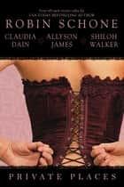 Private Places ebooks by Robin Schone, Claudia Dain, Allyson James,...