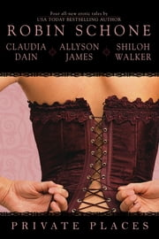 Private Places ebook by Robin Schone,Claudia Dain,Allyson James,Shiloh Walker