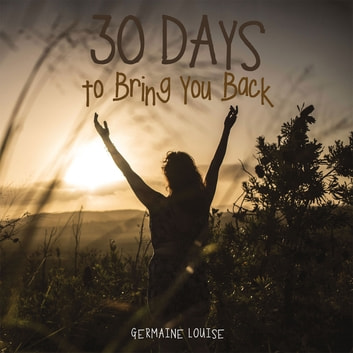 30 Days to Bring You Back ebook by Germaine Louise