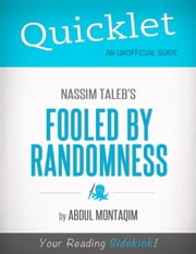 Quicklet on Nassim Taleb's Fooled by Randomness (CliffNotes-like Summary) ebook by Abdul  Montaqim