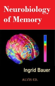 Neurobiology of Memory ebook by Ingrid Bauer