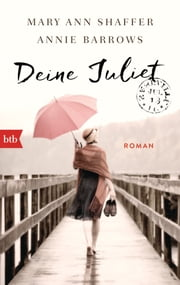 Deine Juliet - Roman ebook by Mary Ann Shaffer,Annie Barrows