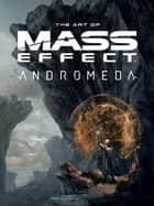 The Art of Mass Effect: Andromeda ebook by