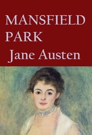 MANSFIELD PARK - - eBook by Jane Austen