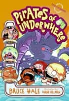 Pirates of Underwhere eBook by Bruce Hale, Shane Hillman
