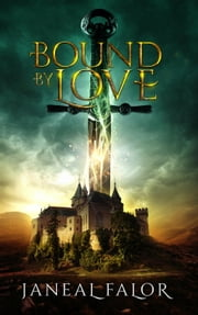 Bound by Love - Elven Princess, #3 ebook by Janeal Falor