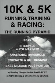 10K & 5K Running: Jog, Run, Train & Race 5K, 10K to 10 miles ebook by Holt, David